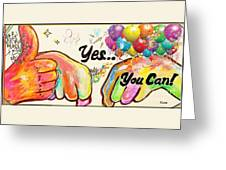 Yes You Can Greeting Card by Eloise Schneider
