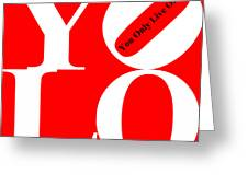 Yolo - You Only Live Once 20140125 White Red Black Greeting Card by Wingsdomain Art and Photography