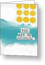 You Are My Sunshine- Abstract Mod Art Greeting Card by Linda Woods