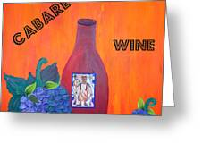 Cabaret Wine Greeting Card by Cynthia Amaral