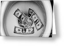 Flushing Us Dollar Bills Down The Toilet Greeting Card by Joe Fox