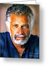 The Most Interesting Man In The World Greeting Card by Debora Cardaci