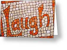 Laugh Greeting Card by Cynthia Amaral