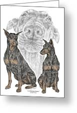 A Doberman Knows - Dobe Pinscher Dog Art Print Greeting Card by Kelli Swan