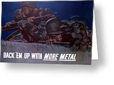 Back 'em Up Greeting Card by War Is Hell Store