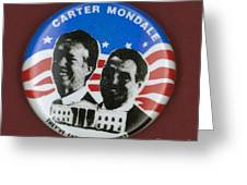 Carter Campaign Button Greeting Card by Granger