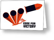 Code For Victory Greeting Card by War Is Hell Store