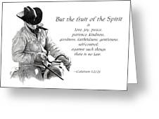 Cowboy With Fruit Of Spirit Scripture Greeting Card by Joyce Geleynse