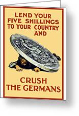 Crush The Germans Greeting Card by War Is Hell Store