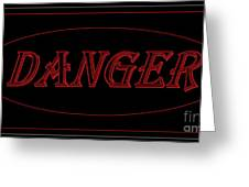 Danger Greeting Card by Dale   Ford