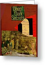 Deep Dark Secrets Greeting Card by Adam Kissel