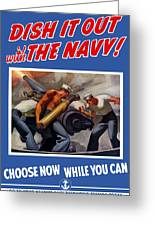 Dish It Out With The Navy Greeting Card by War Is Hell Store