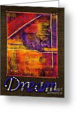 Dream Banner Greeting Card by Angela L Walker