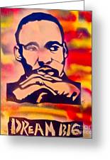 Dream Big Greeting Card by Tony B Conscious