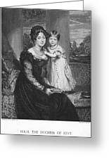 Duchess Of Kent & Victoria Greeting Card by Granger