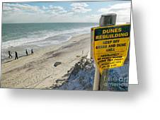 Dunes Rebuilding Keep Off Grass And Dune Area Cape Cod Greeting Card by Matt Suess