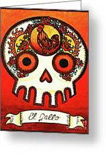 El Gallo Calavera Loteria Greeting Card by Maryann Luera