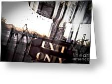 Exit Only Greeting Card by Pixel Perfect by Michael Moore