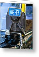 For Hire Sign On Taxi Greeting Card by Inti St. Clair