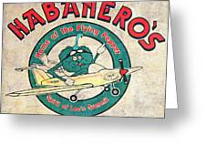 Habaneros Home Of The Flying Pepper Sign 3 Greeting Card by Andee Design