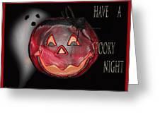 Have A Spooky Night Greeting Card by Debra     Vatalaro