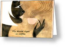 Her Blood Type Greeting Card by Angelina Vick