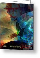 I Cry Mr. President Greeting Card by Fania Simon