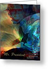 I Cry Mr. President Greeting Card by Fania Simon