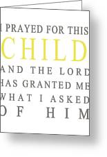 I Prayed For This Child Greeting Card by Nomad Art And  Design