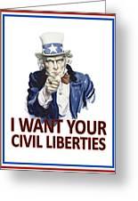 I Want Your Civil Liberties Greeting Card by Matt Greganti