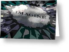 Imagine Greeting Card by Kelley King
