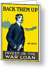 Invest In The War Loan Greeting Card by War Is Hell Store