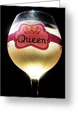 Its Good To Be The Queen Greeting Card by Cheryl Young