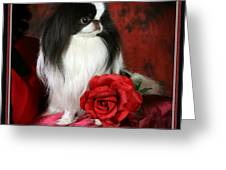 Japanese Chin And Rose Greeting Card by Kathleen Sepulveda