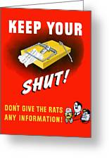 Keep Your Trap Shut Greeting Card by War Is Hell Store