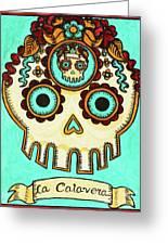 La Calavera Loteria Greeting Card by Maryann Luera