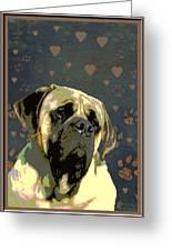 Mastiff Greeting Card by One Rude Dawg Orcutt
