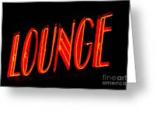 Neon Lounge Sign Greeting Card by AdSpice Studios