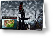 Oil Is The Blood Of The Dead Greeting Card by Stephen Paul West