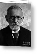 Paul Ehrlich, German Immunologist Greeting Card by Science Source