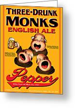 Pepper Three Drunk Monks Greeting Card by John OBrien