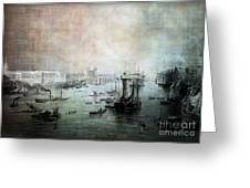 Port Of London - Circa 1840 Greeting Card by Lianne Schneider