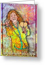 Robert Plant Greeting Card by John Goldacker
