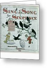 Sing A Song Of Sixpence Greeting Card by Granger