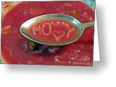 Soup For Mommy Greeting Card by Ausra Huntington nee Paulauskaite