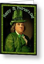 St Patrick's Day Ben Franklin Greeting Card by Gravityx Designs