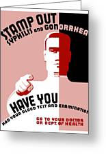 Stamp Out Syphilis And Gonorrhea Greeting Card by War Is Hell Store