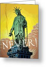 Statue Of Liberty In Chains Greeting Card by War Is Hell Store