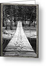 Swinging Cable Foot Bridge Greeting Card by John Stephens