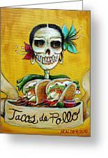 Tacos De Pollo Greeting Card by Heather Calderon
